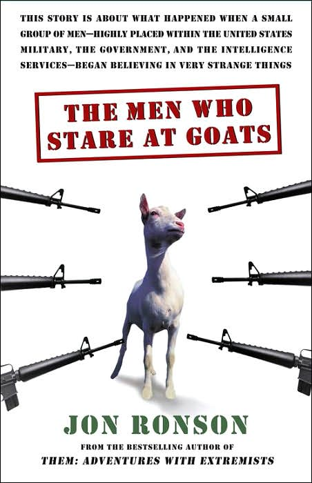 The Men Who Stare at Goats, by Jon Ronson